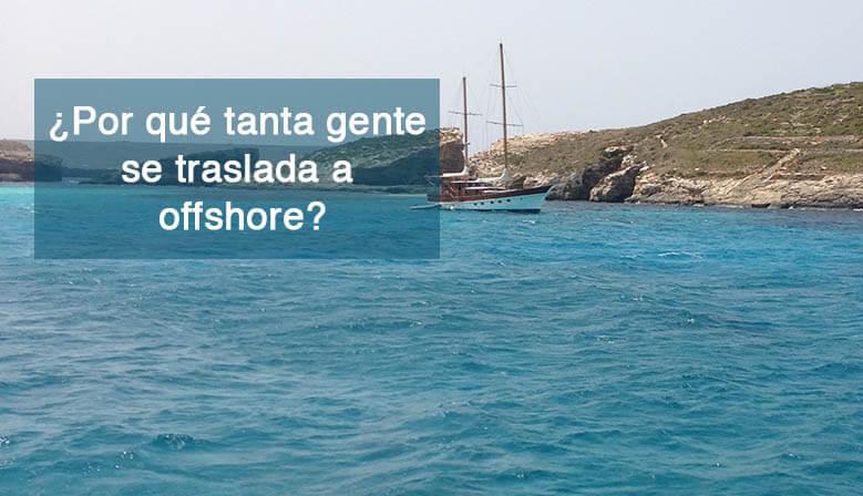 ¿por qué tanta gente se traslada a offshore?