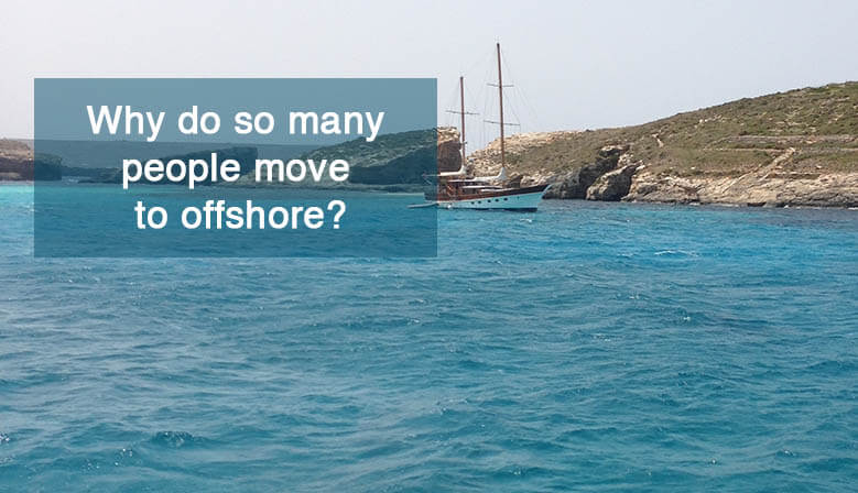 Why do so many people move to offshore?
